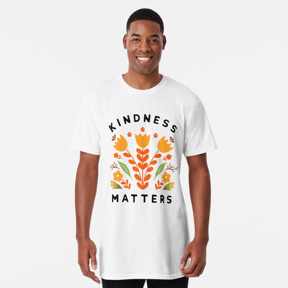 kindness matters Long T-Shirt