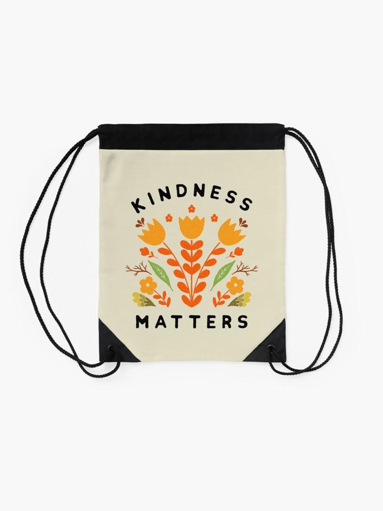 Alternate view of kindness matters Drawstring Bag
