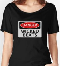DANGER WICKED BEATS FAKE FUNNY SAFETY SIGN SIGNAGE Women's Relaxed Fit T-Shirt