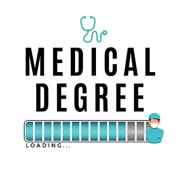 Medical Degree (Loading) For Soon To be Doctors by MeCocky