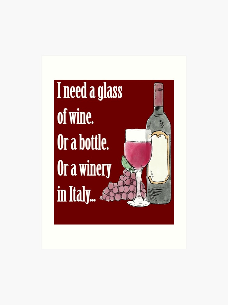 I Need Glass Wine Funny Quote Best Seller Awesome Gift For Lovers Travelers Party Birthday Occasion
