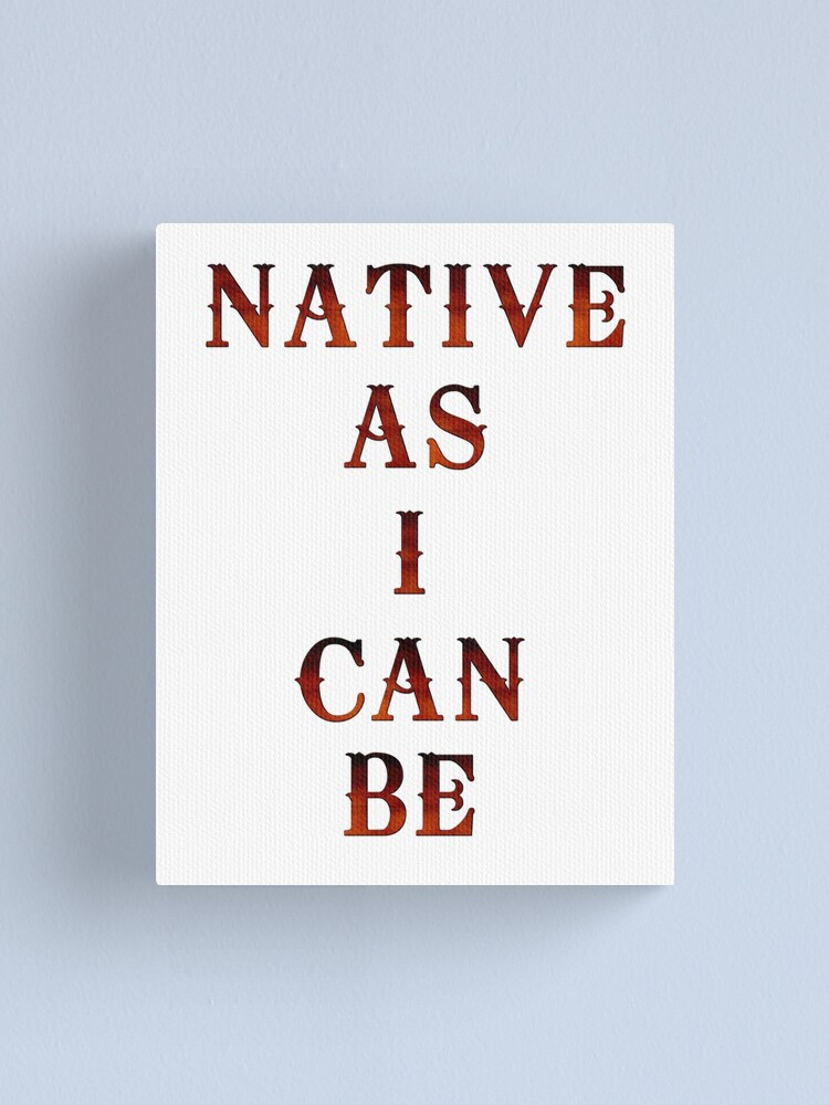 Alternate view of Native As I Can Be Canvas Print