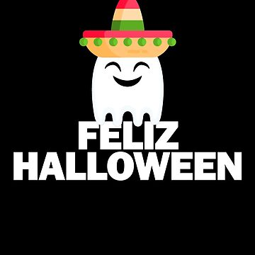 Funny Mexican Pride Feliz Halloween Spanish Mexico Ghost by Essetino