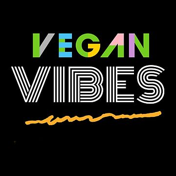 Vegan Vibes Funny Vegans by MarBdesigns