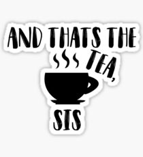Spilling The Tea Sticker