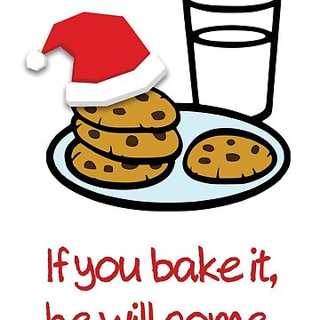 Santa is coming - If you bake it he will come Christmas Card by redman17