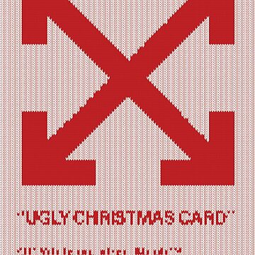 Off-White Hypebeast Ugly Christmas Greeting Card by redman17