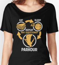 Eat Sleep Parkour Repeat - Funny Parkour Women's Relaxed Fit T-Shirt
