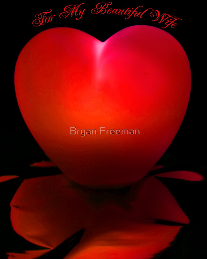 For My Beautiful Wife - Red by Bryan Freeman