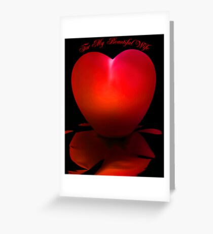 For My Beautiful Wife - Red Greeting Card