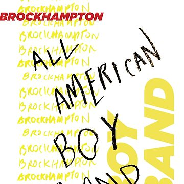 BROCKHAMPTON - All American Boy Band by ezzitheexplorer