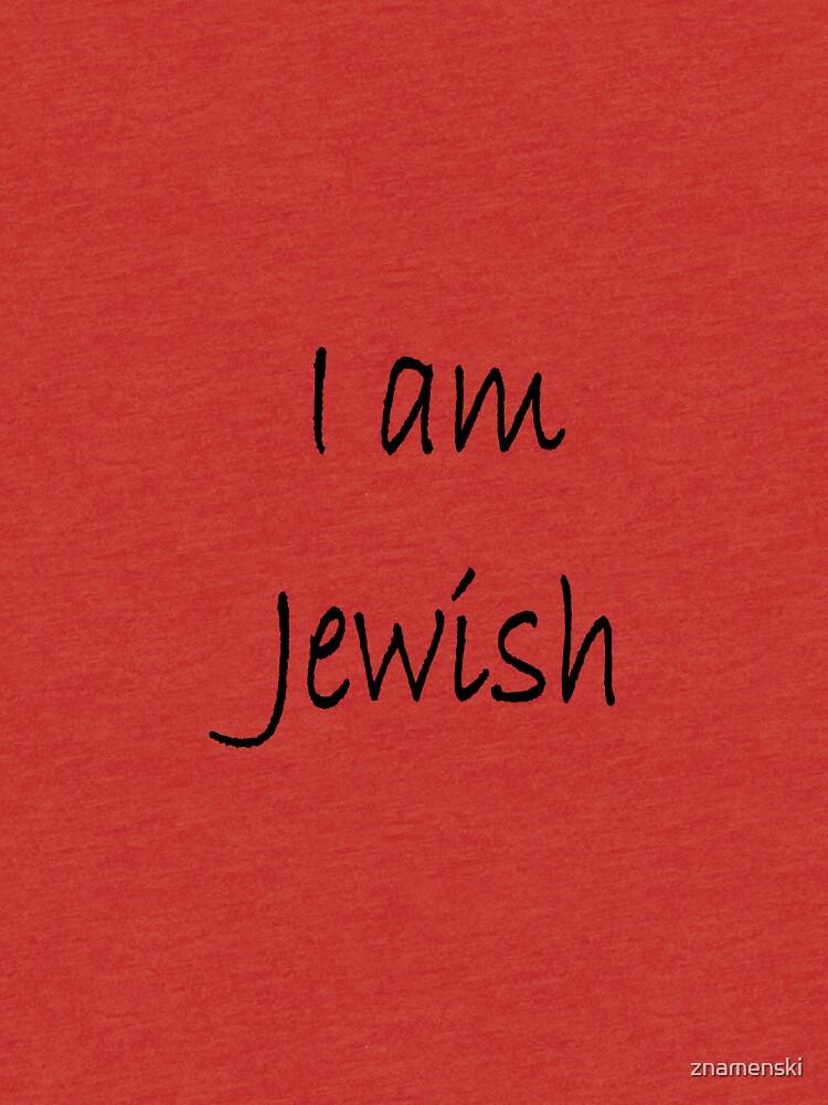 Show solidarity for the #Jewish people: I am Jewish #IamJewish by znamenski