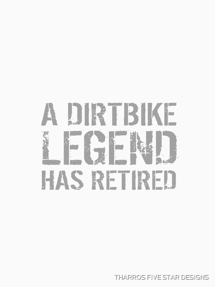 Retired Dirtbike Rider Retirement Racer Driver Motorbike by kalamiotis13