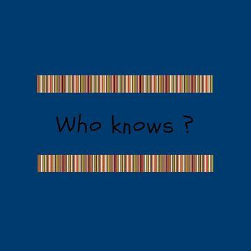 Who knows? by DiesIraeKaa