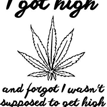 I got high - Stoner Slogan by charleevillaa