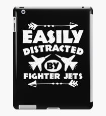 Easily Distracted by Fighter Jets T-shirt gift iPad Case/Skin