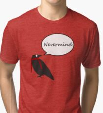 Quoth the raven Tri-blend T-Shirt
