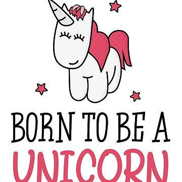 Born to be a unicorn by Fuchs-und-Spatz