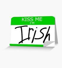 Kiss me, I'm Irish Greeting Card