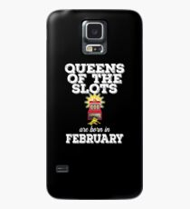 Slots February Birthday Design Womens - Queens Of The Slots Are Born In February Case/Skin for Samsung Galaxy
