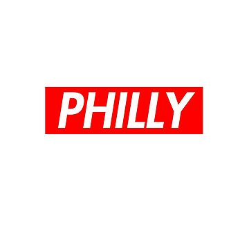 philly philadelphia pa usa city town life PHILLY SUPREME BOX LOGO PARODY STICKER by KOTTNKANDY