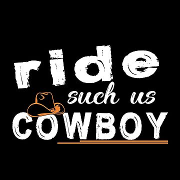 Ride Such Us Cowboy by SmartStyle