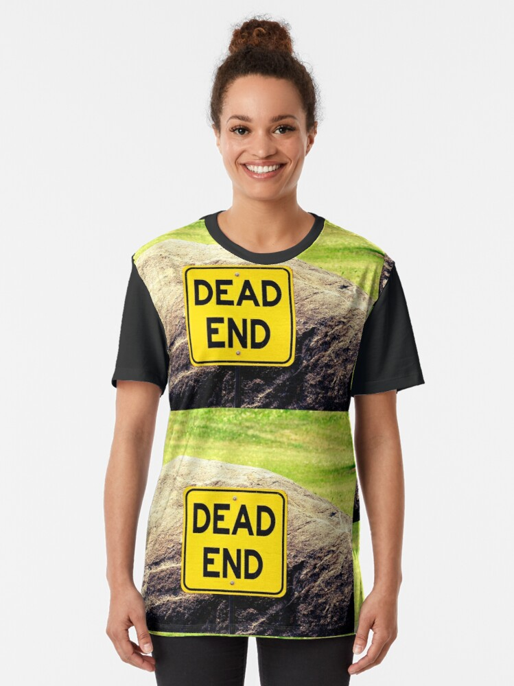 Alternate view of Dead End, street sign  Graphic T-Shirt