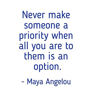 Maya Angelou words of wisdom  by IdeasForArtists