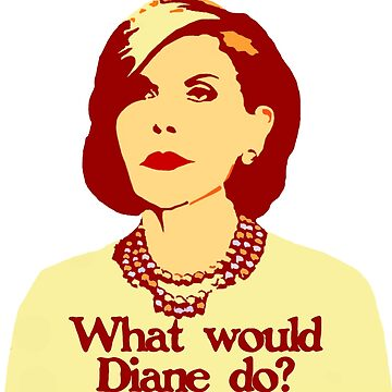 What Would Diane Do? by goldenanchor