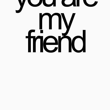 You Are My Friend by selecko