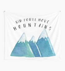 Kid, You'll Move Mountains Wall Tapestry