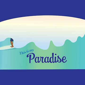 This is my Paradise by ConsilienceCo