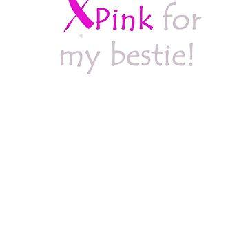 I wear pink for my bestie. Best friend. Breast Cancer by ArkansasLisa