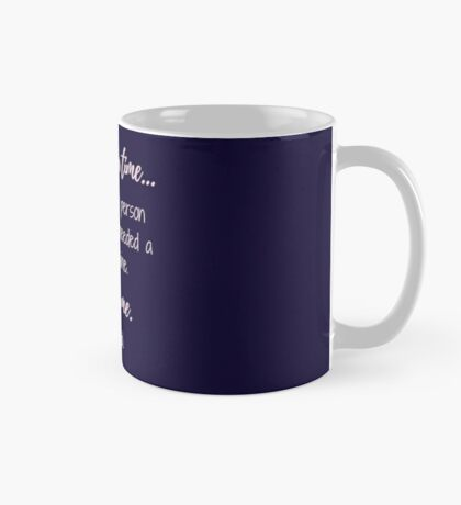 Once upon a time there was a person that REALLY needed a glass of wine.  Mug