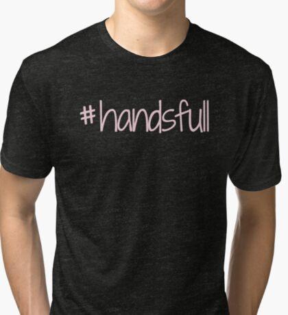 #handsfull -pink lettering Tri-blend T-Shirt