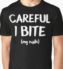 Bite Nails Careful I Bite (my nails) Graphic T-Shirt