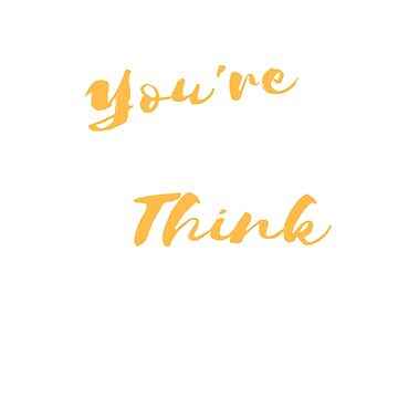 Motivational Graphic Tee - Quote - Whatever - You're - Thinking - Think - Bigger! by JsoulArts