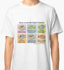 (even more) abridged classics Classic T-Shirt