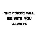 THE FORCE WILL BE WITH YOU, always by SAD2190