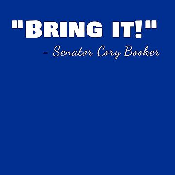 Bring it! quote from Senator Cory Booker, American Patriot by StudioDesigns