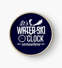 Funny It's Water Ski O'Clock Somewhere Clock
