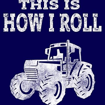 This is How I Roll Funny T-Shirt Farmer Farming Tractor Shirt by niftee