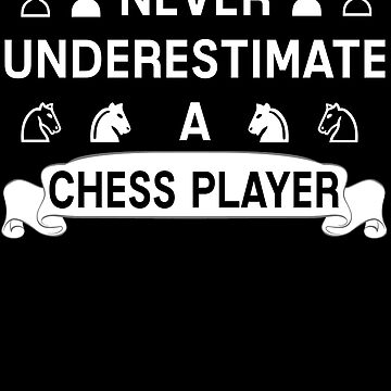 Do not underestimate a chess player by mtsdesign