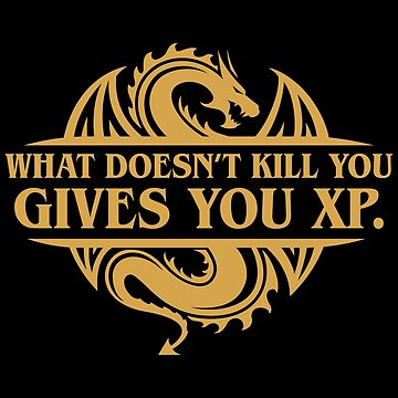 What Doesn't Kill You Gives You XP Tabletop RPG Addict by pixeptional