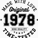 Birthday 40 year Gifts 1978 Made With Love Original T-Shirt by artbaggage