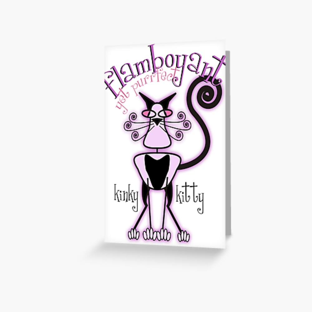 KINKY KITTY - Flamboyant Kitty Greeting Card