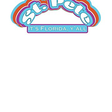 St. Pete Florida Retro- It's Florida Y'All by crickmonster
