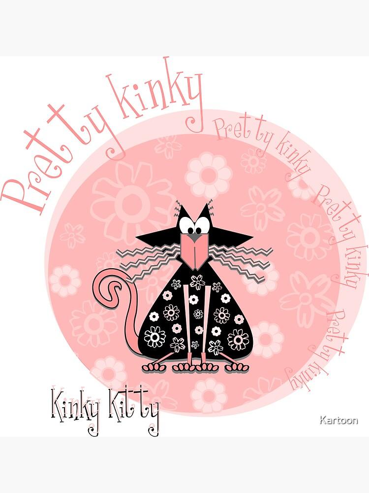 KINKY KITTY - Pretty Kinky by Kartoon