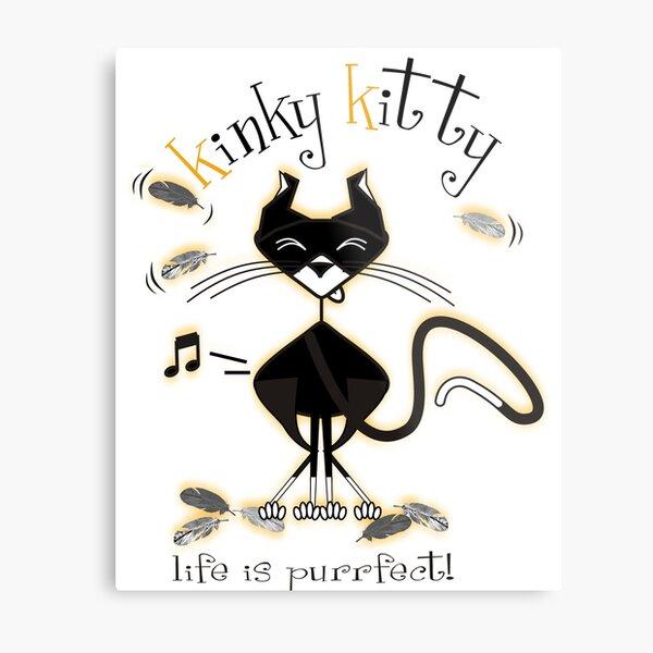 KINKY KITTY - Kinky mmm....! Metal Print