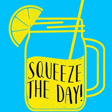 Squeeze The Day Lemon Pun Seize The Day Inspirational by funnytshirtemp